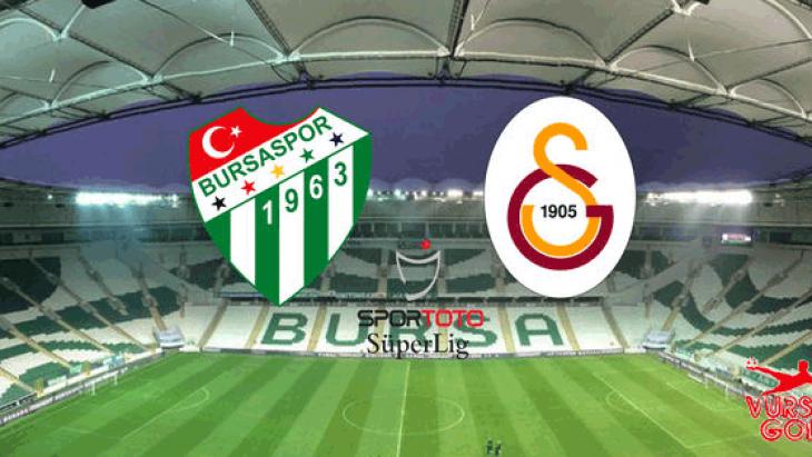 Bursaspor, Galatasaray'ı ağırlıyor